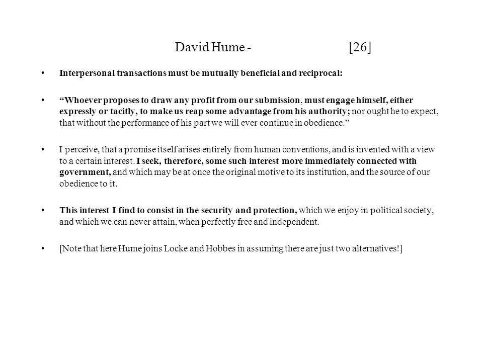 David Hume - [26] Interpersonal transactions must be mutually beneficial and reciprocal: